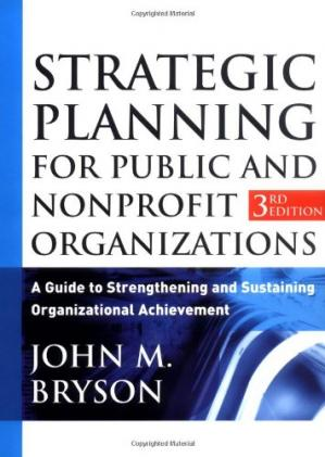 Portada del libro Strategic Planning for Public and Nonprofit Organizations: A Guide to Strengthening and Sustaining Organizational Achievement, 3rd Edition