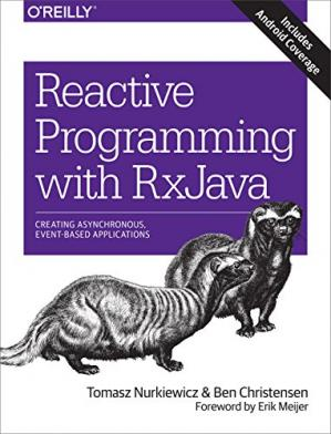 Book cover Reactive Programming with RxJava: Creating Asynchronous, Event-Based Applications