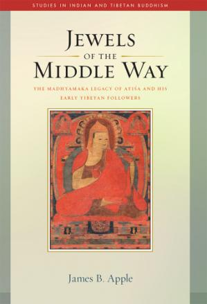 Portada del libro Jewels of the Middle Way: The Madhyamaka Legacy of Atisa and His Early Tibetan Followers (Studies in Indian and Tibetan Buddhism Book 22)