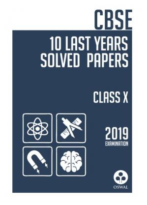 Buchdeckel CBSE Class 10 Solution for Last 10 Years Solved Papers Question Answers 2018 to 2009 Oswal