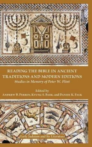 Book cover Reading the Bible in Ancient Traditions and Modern Editions: Studies in Memory of Peter W. Flint