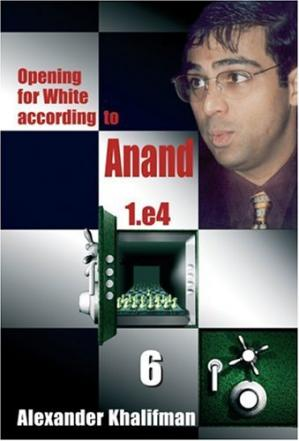 Buchdeckel Opening for White according to Anand 1.e4, Volume 6 (Repertoire Books)