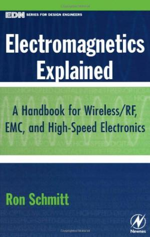 Book cover Electromagnetics explained: a handbook for wireless, RF, EMC, and high-speed electronics