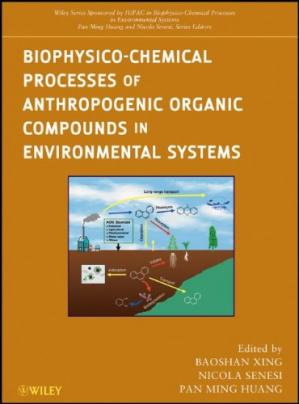 Sampul buku Biophysico-Chemical Processes of Anthropogenic Organic Compounds in Environmental Systems (Wiley Series Sponsored by IUPAC in Biophysico-Chemical Processes in Environmental Systems)