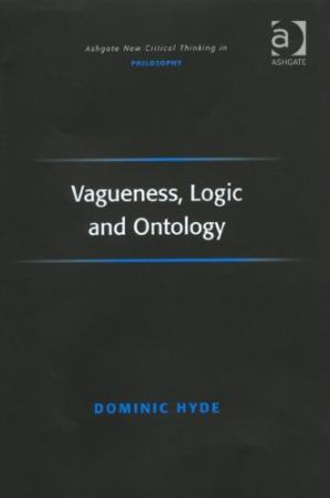 Buchdeckel Vagueness, Logic and Ontology (Ashgate New Critical Thinking in Philosophy)