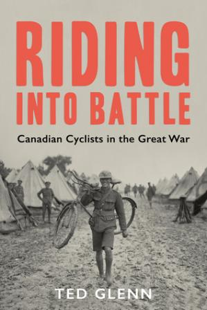 Book cover Riding into Battle: Canadian Cyclists in the Great War