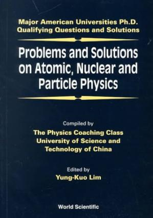 पुस्तक कवर Problems and Solutions on Atomic, Nuclear and Particle Physics for U.S. PhD qualifiers