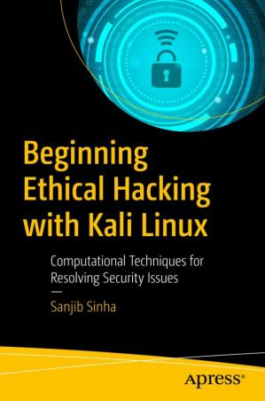Book cover Beginning Ethical Hacking with Kali Linux: Computational Techniques for Resolving Security Issues