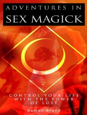 Обкладинка книги Adventures In Sex Magick: Control Your Life With The Power of Lust