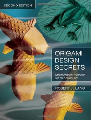 Book cover Origami Design Secrets: Mathematical Methods for an Ancient Art, Second Edition