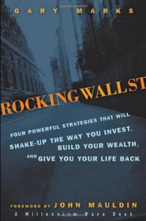 La couverture du livre Rocking Wall Street: Four Powerful Strategies That will Shake Up the Way You Invest, Build Your Wealth And Give You Your Life Back