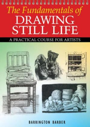 Book cover Fundamentals of Drawing Still Life: A Practical Course for Artists