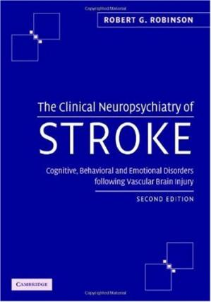 Couverture du livre The Clinical Neuropsychiatry of Stroke: Cognitive, Behavioral and Emotional Disorders following Vascular Brain Injury