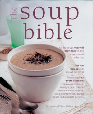 Обкладинка книги The Soup Bible: All the Soups You Will Ever Need in One Inspirational Collection