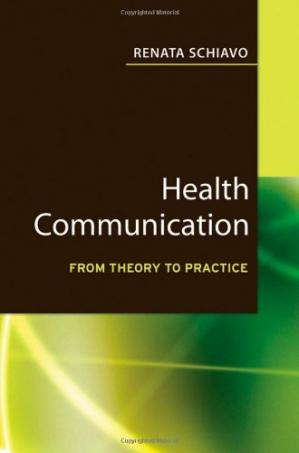 غلاف الكتاب Health Communication: From Theory to Practice (J-B Public Health Health Services Text) - Key words: health communication, public health, health behavior, behavior change communications