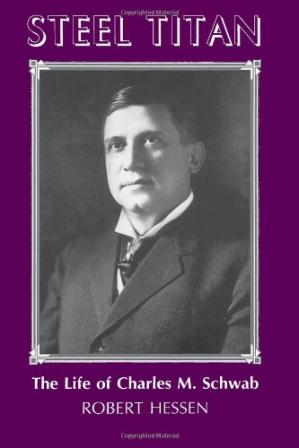 La couverture du livre Steel Titan: The Life of Charles M. Schwab