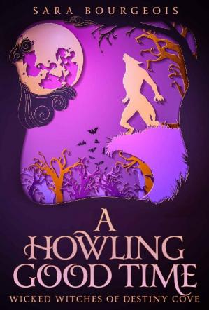 Book cover A Howling Good Time (Wicked Witches of Destiny Cove Book 3)