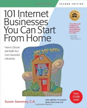 Copertina 101 Internet Businesses You Can Start from Home: How to Choose and Build Your Own Successful e-Business