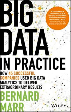 Обкладинка книги Big Data in Practice: How 45 Successful Companies Used Big Data Analytics to Deliver Extraordinary Results
