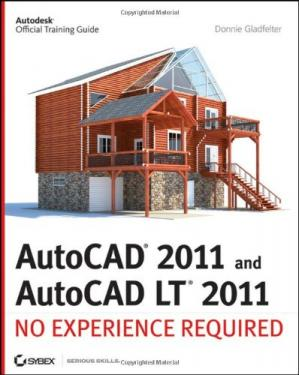 Okładka książki AutoCAD 2011 and AutoCAD LT 2011: No Experience Required