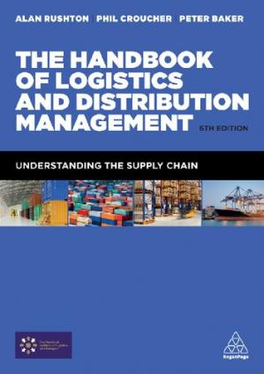 Book cover The Handbook of Logistics and Distribution Management: Understanding the Supply Chain