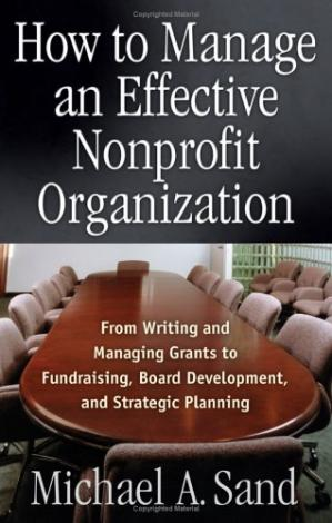 Okładka książki How to Manage an Effective Nonprofit Organization: From Writing and Managing Grants to Fundraising, Board Development, and Strategic Planning