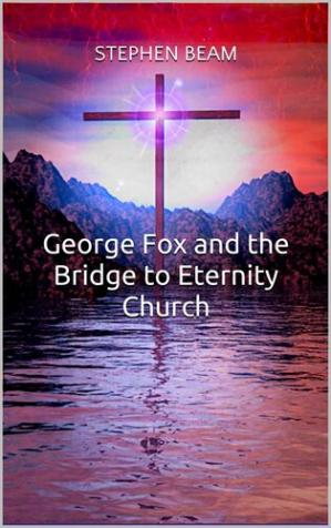 Book cover George Fox and the Bridge to Eternity Church