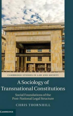 Book cover A Sociology of Transnational Constitutions: Social Foundations of the Post-National Legal Structure