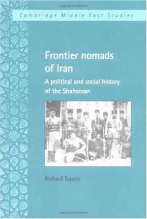 Okładka książki Frontier nomads of Iran: a political and social history of the Shahsevan