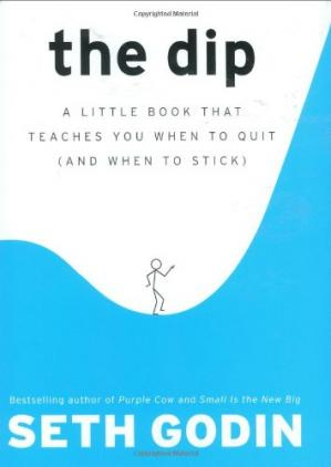 Okładka książki The Dip: A Little Book That Teaches You When to Quit (and When to Stick)