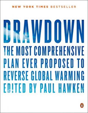 Book cover Drawdown: The Most Comprehensive Plan Ever Proposed to Reverse Global Warming