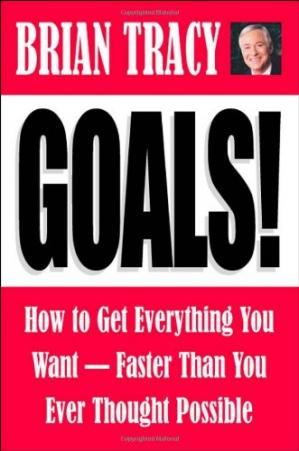 Book cover Goals! How to Get Everything You Want--Faster Than You Ever Thought Possible
