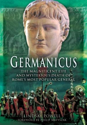 Couverture du livre Germanicus : the magnificent life and mysterious death of Rome's most popular general