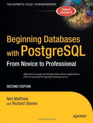 Book cover Beginning Databases with PostgreSQL: From Novice to Professional, Second Edition (Beginning from Novice to Professional)