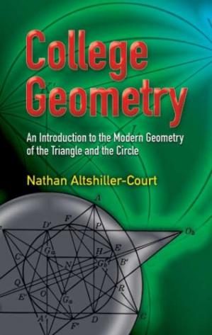 Book cover College Geometry: An Introduction to the Modern Geometry of the Triangle and the Circle (Dover Books on Mathematics)