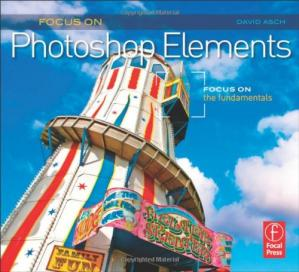 Book cover Focus On Photoshop Elements: Focus on the Fundamentals