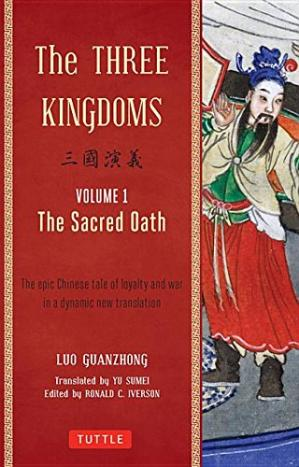 Book cover The Three Kingdoms, Volume 1: The Sacred Oath: An Epic Chinese Tale of Loyalty and War in a Dynamic New Translations