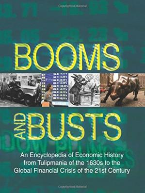 表紙 Booms and Busts: An Encyclopedia of Economic History from the First Stock Market Crash of 1792 to the Current Global Economic Crisis