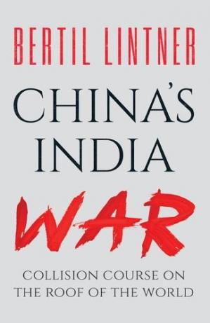 Book cover China's India War: Collision Course on the Roof of the World