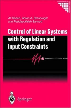 Book cover Control of Linear Systems with Regulation and Input Constraints (Communications and Control Engineering)