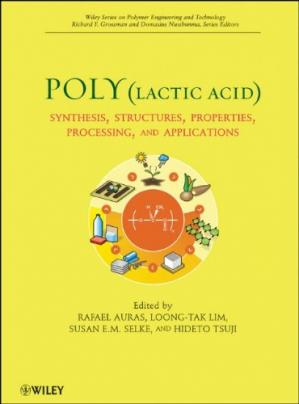 Book cover Poly(lactic acid): Synthesis, Structures, Properties, Processing, and Applications (Wiley Series on Polymer Engineering and Technology)