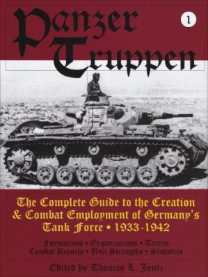 Book cover Panzertruppen, Volume 1: The Complete Guide to the Creation & Combat Employment of Germany's Tank Force (1933-1942)