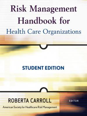 Book cover Risk Management Handbook for Health Care Organizations, Student Edition (J-B Public Health Health Services Text)