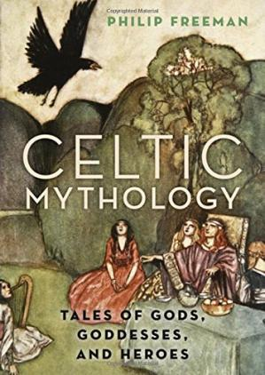 Book cover Celtic mythology : tales of gods, goddesses, and heroes