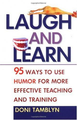 Book cover Laugh and Learn: 95 Ways to Use Humor for More Effective Teaching and Training