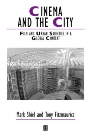 Korice knjige Cinema and the City: Film and Urban Societies in a Global Context (Studies in Urban and Social Change)