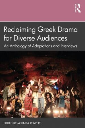 Book cover Reclaiming Greek Drama for Diverse Audiences: An Anthology of Adaptations and Interviews