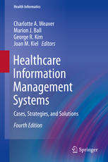 Book cover Healthcare Information Management Systems: Cases, Strategies, and Solutions