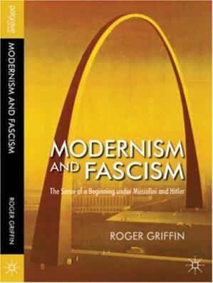 Copertina Modernism and Fascism: The Sense of a Beginning under Mussolini and Hitler