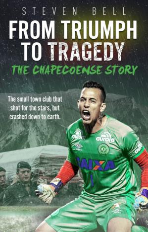 Book cover From Triumph to Tragedy: The Chapecoense Story